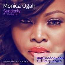 Monica Ogah - Suddenly Ft Chidinma